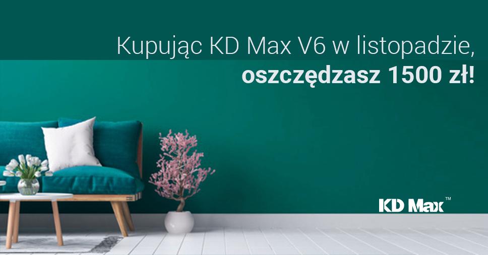 Promocja: Kupując KD Max V6 w listopadzie oszczędzasz 1500 zł!