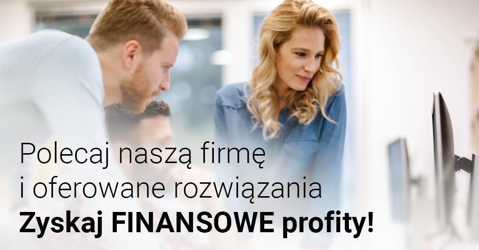Polecaj naszą firmę oraz oferowane rozwiązania i zyskaj finansowe profity!