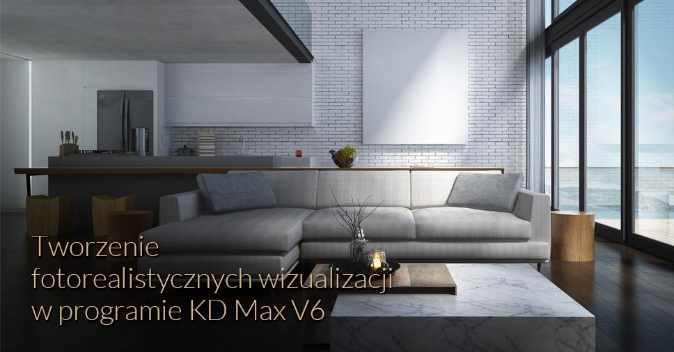 Webinarium: Tworzenie fotorealistycznych wizualizacji w programie KD Max V6