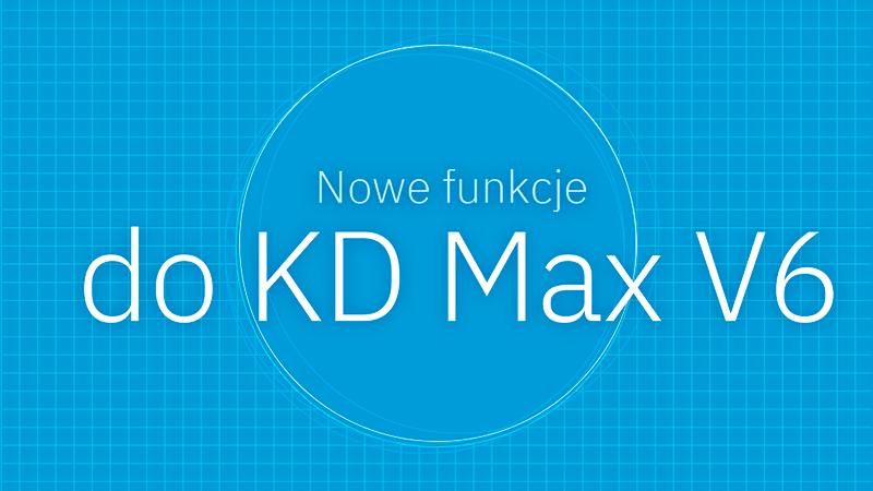 Nowe funkcje do KD Max V6