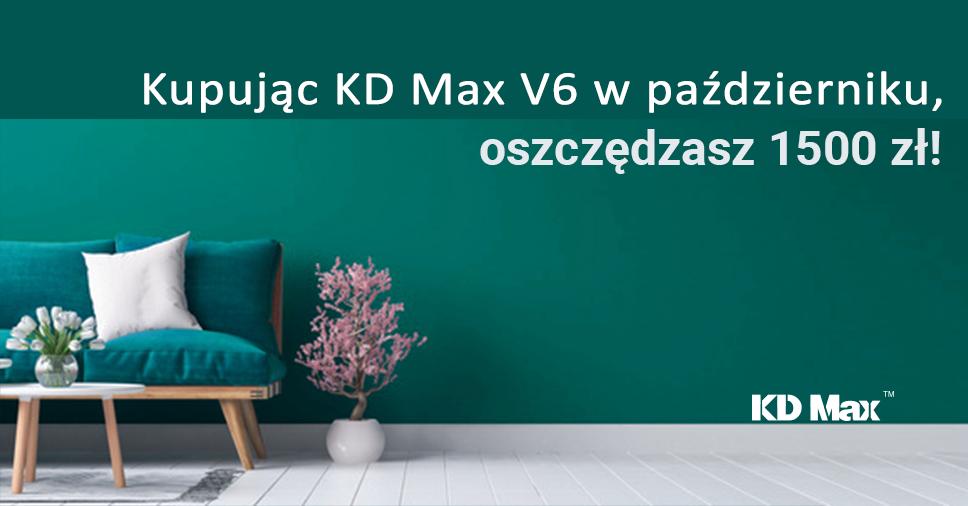Promocja : Kupując KD Max w październiku, oszczędzasz 1500 zł !