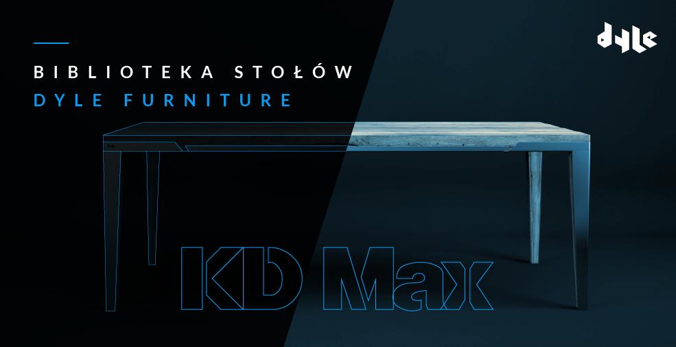 Biblioteka stołów marki Dyle Furniture w KD Max V6