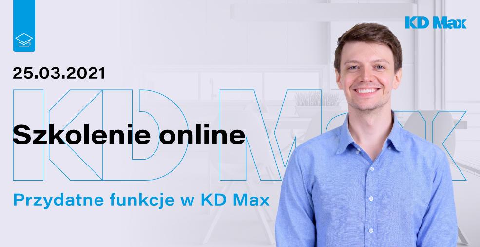 Szkolenie online: Przydatne funkcje w programie KD Max