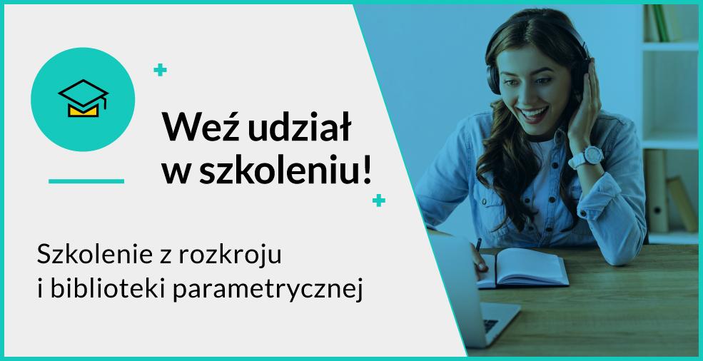 Weź udział w szkoleniu z rozkroju i biblioteki parametrycznej!